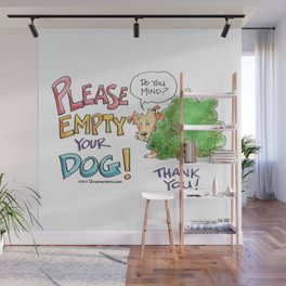 Please, Empty Your Dog! Wall Mural