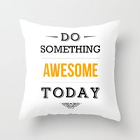 motivational Throw Pillows featuring Lab No. 4 - Do something awesome today Inspirational Quotes Poster by Lab No. 4