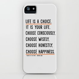 Life is a choice. iPhone Case