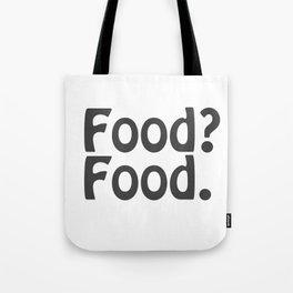 Food? Food. Tote Bag