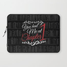 You had Me at Chapter 1 Laptop Sleeve