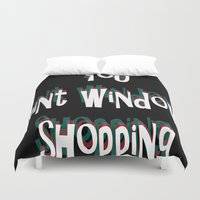 shameless Duvet Covers featuring You ain't window shopping by Adele Carne Creations