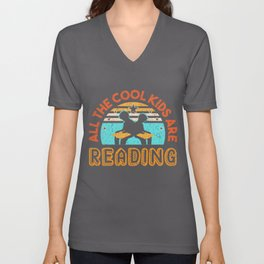 All the Cool Kids are Reading Books Bookaholic Teachers Read Students Nerds Bookmarks School Unisex V-Neck