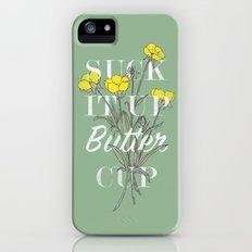 Suck it Up Buttercup Slim Case iPhone SE