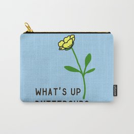 What's Up Buttercup? Carry-All Pouch