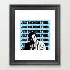 Just one more thing Framed Art Print
