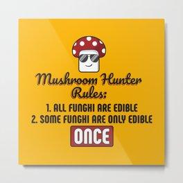 Mushroom Hunter Rules Edible Funghi - Funny Mushroom Pun Gift Metal Print