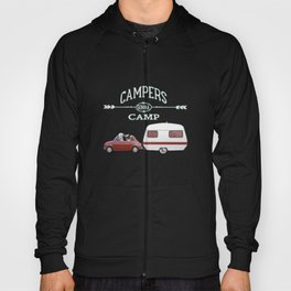NEVER STOP EXPLORING - CAMPERS GONNA CAMP Hoody