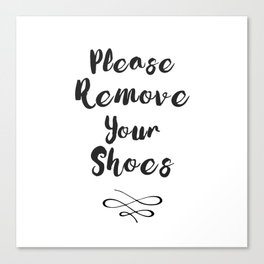 Black And White Please Remove Your Shoes Quote Canvas Print