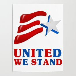 United We Stand - Patriot/Independence Day Poster