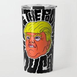 Trump loves the Poorly Educated Travel Mug