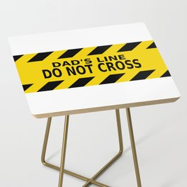 Dad's Line - Do not Cross Side Table