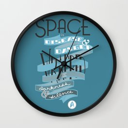 Space is disease and danger. Wall Clock