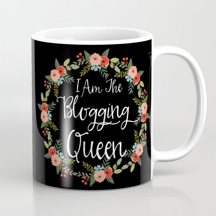 I Am The Blogging Queen Coffee Mug