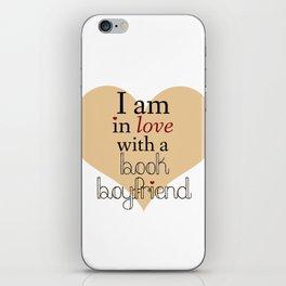 I am in love with a book boyfriend iPhone Skin