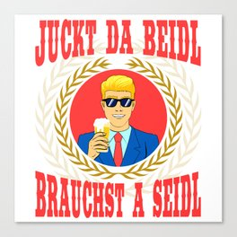 """A Beer Tee For Alcoholic """"Juckt Da Beidl Brauchst A Seidl"""" T-shirt Design Alcohol Partying Party Canvas Print"""