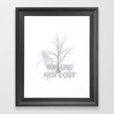 WE ARE NOT LOST Framed Art Print