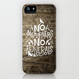 No Mourners No Funerals iPhone Case