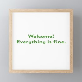 The Good Place - Welcome, Everything is fine.  Framed Mini Art Print