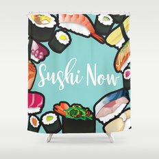 Sushi Now Shower Curtain