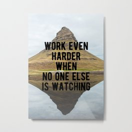 Motivational - Work Harder In Private Metal Print