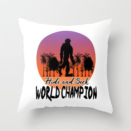 Perfect for person who love adventures and would love to camp in wild forest HIDE AND SEEK CHAMPION. Throw Pillow