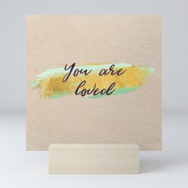 You are loved - Gold Collection Mini Art Print
