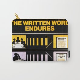 The Written Word Endures. Be Sure to Create It . . . And Preserve It. Carry-All Pouch