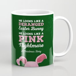 A Christmas Story - He Looks Like a Deranged Easter Bunny Coffee Mug