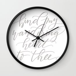 Bind My Wandering Heart To Thee Wall Clock