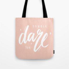 Double Dare You Tote Bag