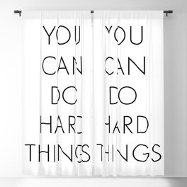 You Can Do Hard Things Blackout Curtain