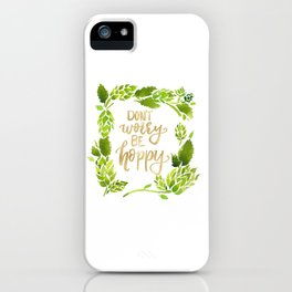 Don't worry be hoppy (green and gold palette) iPhone Case