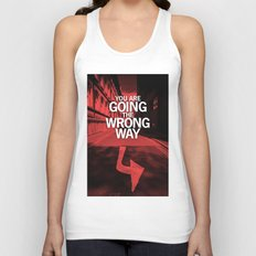 You are going the wrong way Unisex Tank Top