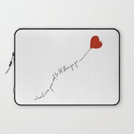 sometimes you need to let things go Laptop Sleeve