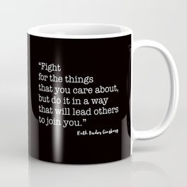 Fight for the things that you care about Coffee Mug