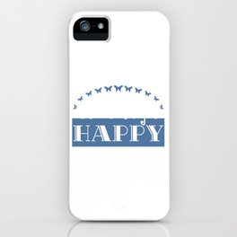 """Do what makes you happy"" tee design. Perfect gift for your family and friends this season! Get it!  iPhone Case"