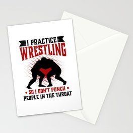 I practice Wrestling So I Don't Punch People In The Throat Stationery Cards