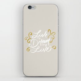 Live to Dream, Dream to Live iPhone Skin