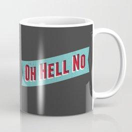 Oh Hell No Coffee Mug