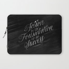 Action is the Foundation of all Success Laptop Sleeve