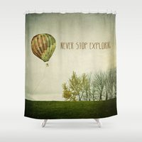 never stop exploring Shower Curtains featuring Never Stop Exploring ( Air Balloon) by Sandra Arduini