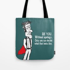 Be You, without apology Tote Bag