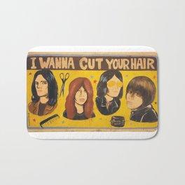 I Wanna Cut Your Hair Bath Mat