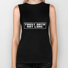 Trust Data Not Lore T-shirt Science March Biker Tank