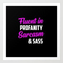 Fluent in profanity funny quote Art Print