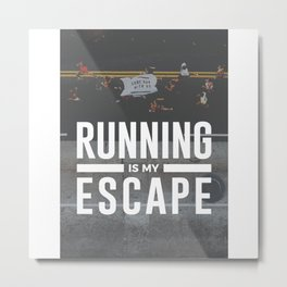Running Is My Escape Metal Print
