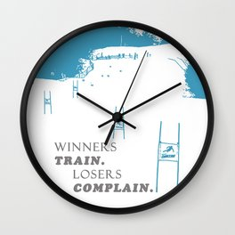 SKI RACING - WINNERS TRAIN LOSERS COMPLAIN - BLUE Wall Clock