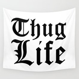 THUG LIFE Wall Tapestry