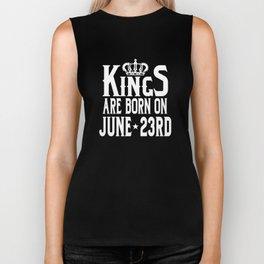 Kings Are Born On June 23rd Funny Birthday Biker Tank